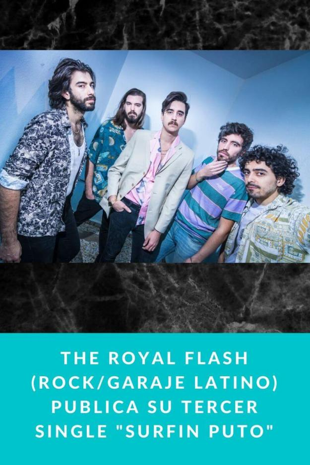 The Royal Flash (Rock/Garaje Latino) publica su tercer single «Surfin Puto»