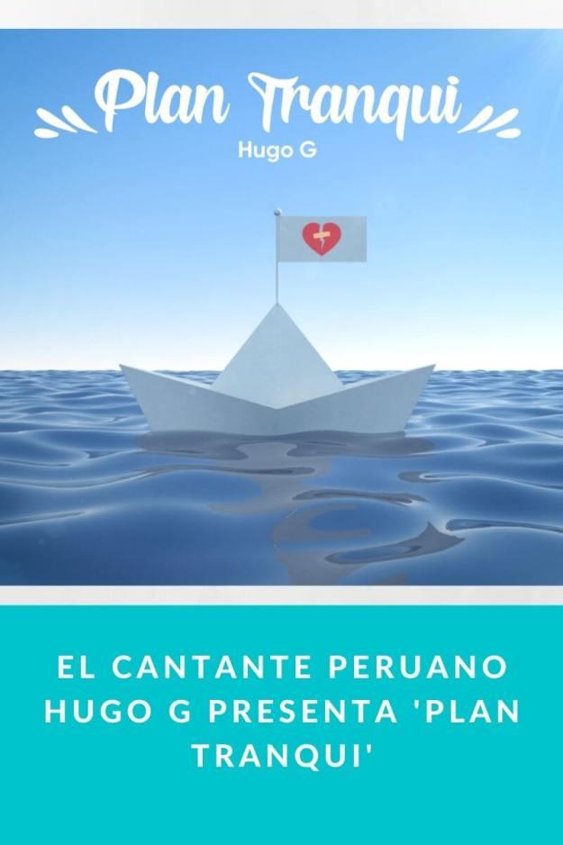 El cantante peruano Hugo G presenta 'Plan Tranqui'