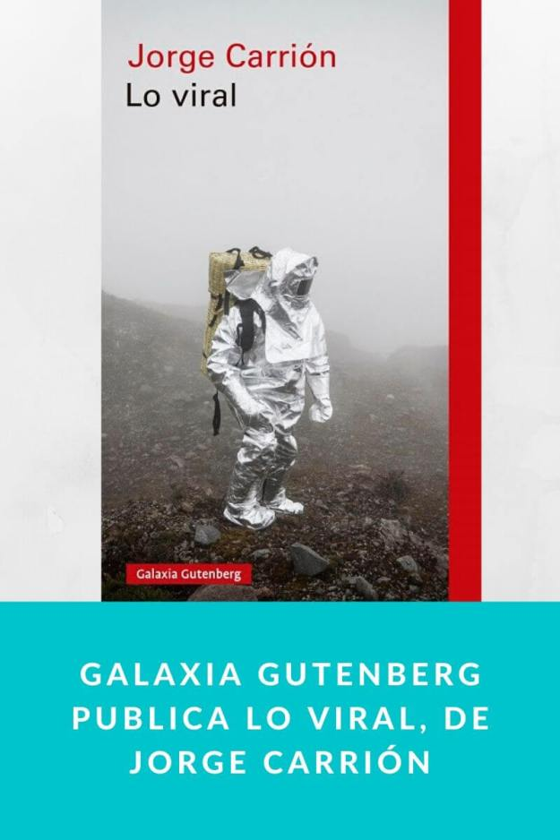 Galaxia Gutenberg publica Lo viral, de Jorge Carrión