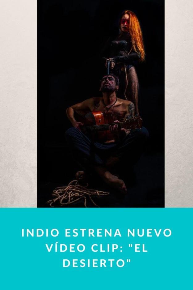 Indio estrena nuevo Vídeo Clip: «El Desierto»