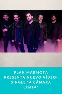 "Plan Marmota presenta nuevo Vídeo-Single ""A Cámara Lenta"""