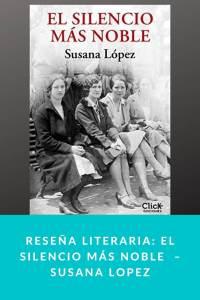 Reseña literaria: El silencio más noble  – Susana López
