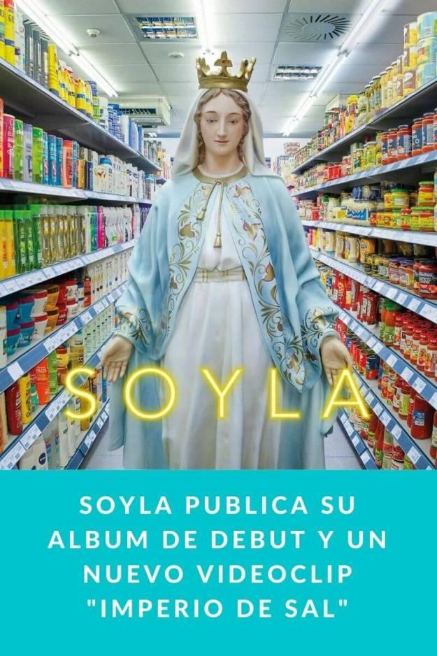 Soyla publica su album de debut y un nuevo videoclip «Imperio de sal»