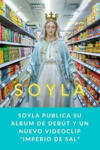 """Soyla publica su album de debut y un nuevo videoclip """"Imperio de sal"""""""
