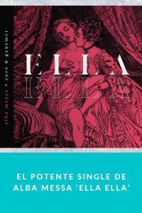 El potente single de Alba Messa 'Ella Ella'