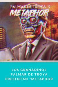 """Los granadinos Palmar de Troya presentan """"Metaphor"""