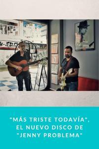 """""""Más Triste Todavía"""", el nuevo disco de """"Jenny Problema"""""""