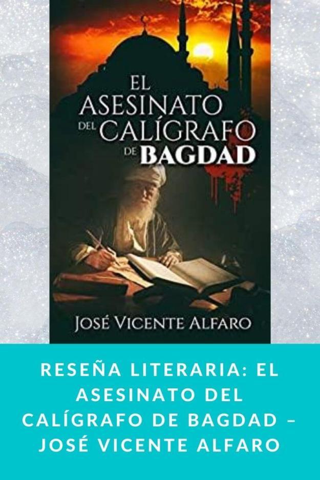 Reseña literaria: El asesinato del calígrafo de Bagdad – José Vicente Alfaro