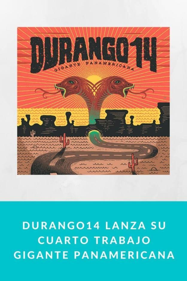 Durango14 lanza su cuarto trabajo Gigante Panamericana