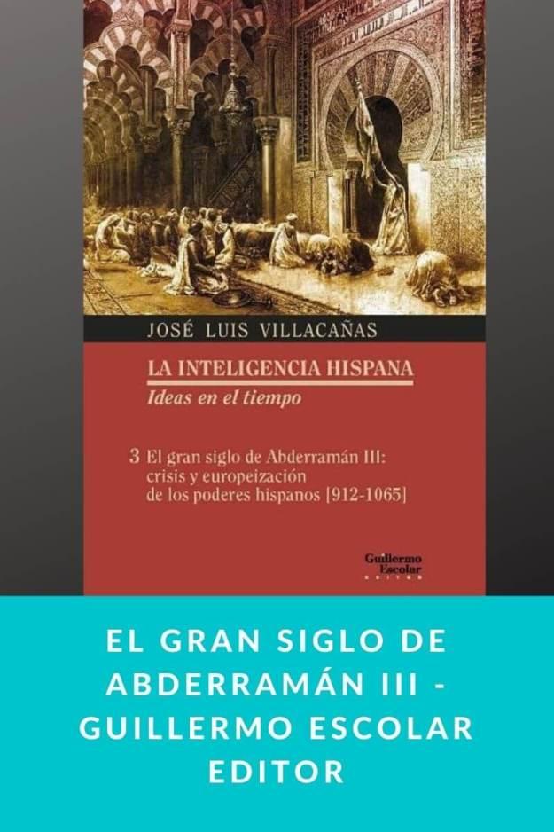 El gran siglo de Abderramán III – Guillermo Escolar Editor