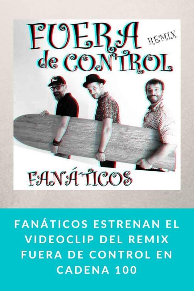 Fanáticos estrenan el videoclip del remix Fuera de Control en Cadena 100