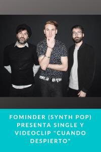 """Fominder (Synth Pop) presenta single y videoclip """"Cuando despierto"""""""