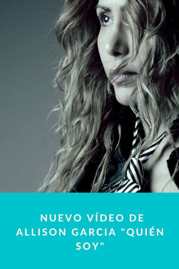 Nuevo vídeo de Allison Garcia «Quién Soy»