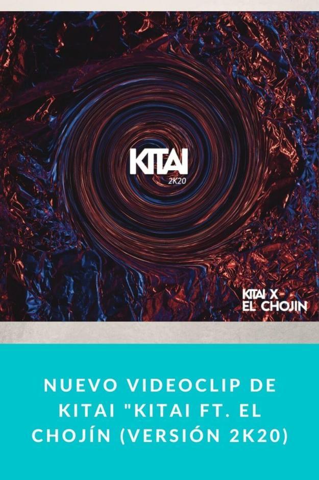 Nuevo videoclip de Kitai «Kitai FT. El Chojín (Versión 2K20)