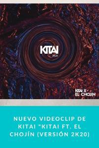 "Nuevo videoclip de Kitai ""Kitai FT. El Chojín (Versión 2K20)"