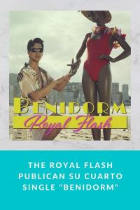 "The Royal Flash publican su cuarto single ""Benidorm"""