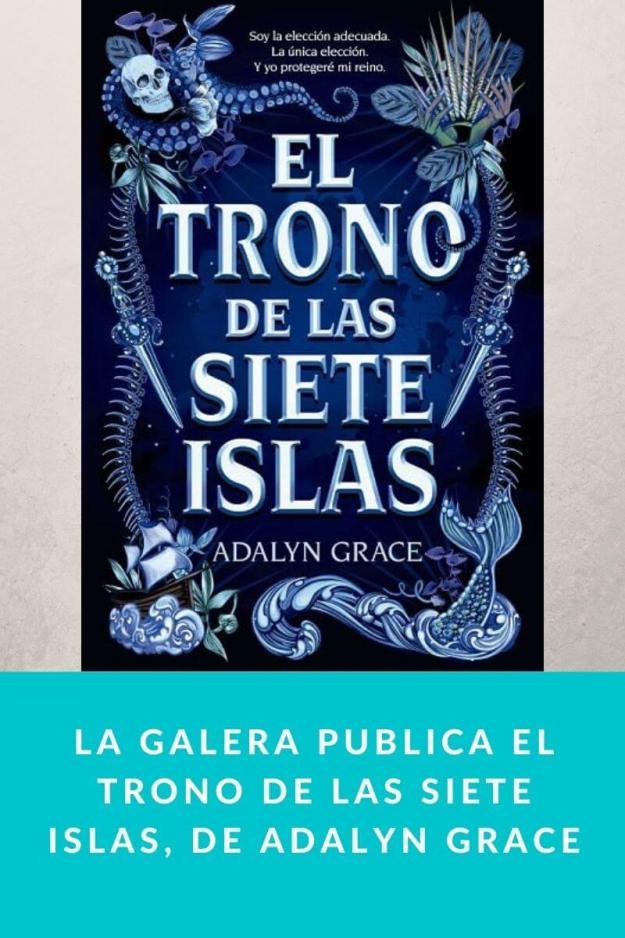 La Galera publica El trono de las siete islas, de Adalyn Grace