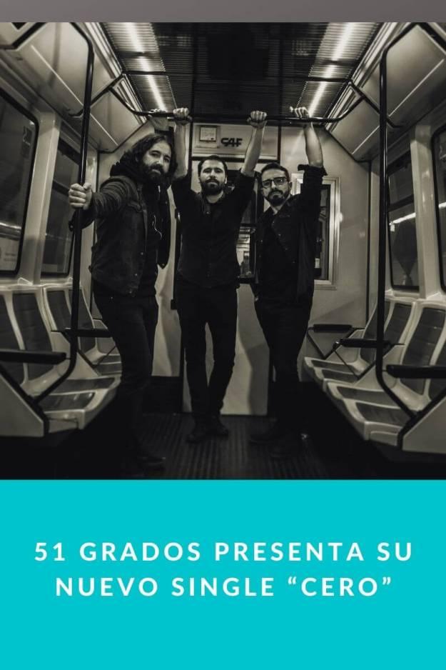 """51 GRADOS presenta su nuevo single """"Cero"""""""