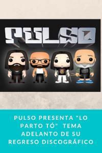 """Pulso presenta """"Lo parto tó""""  tema adelanto de su regreso discográfico"""