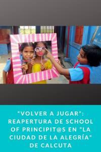 """""""Volver a jugar"""": Reapertura de School of Principit@s en """"la Ciudad de la Alegría"""" de Calcuta"""