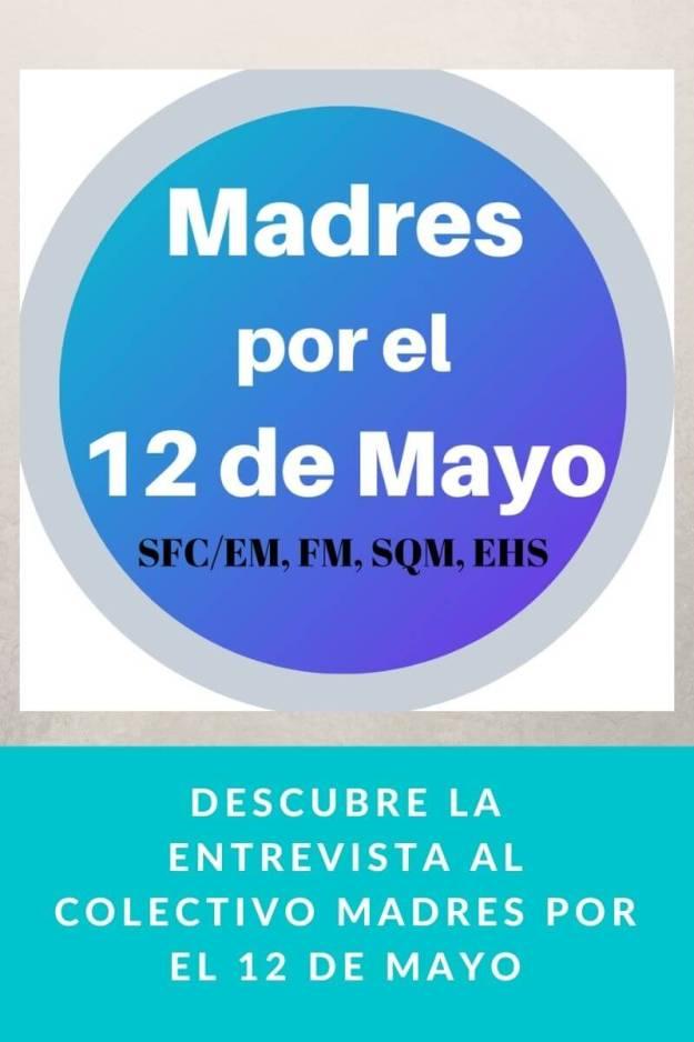 Descubre la entrevista al colectivo Madres por el 12 de Mayo