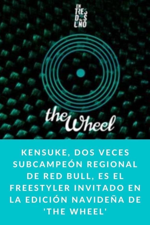 Kensuke, dos veces subcampeón regional de Red Bull, es el freestyler invitado en la edición navideña de 'The Wheel'