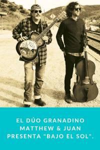 """El dúo granadino Matthew & Juan presenta """"Bajo el Sol""""."""