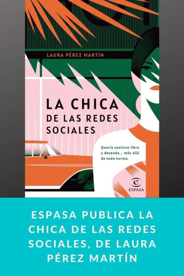 Espasa publica La chica de las redes sociales, de Laura Pérez Martín