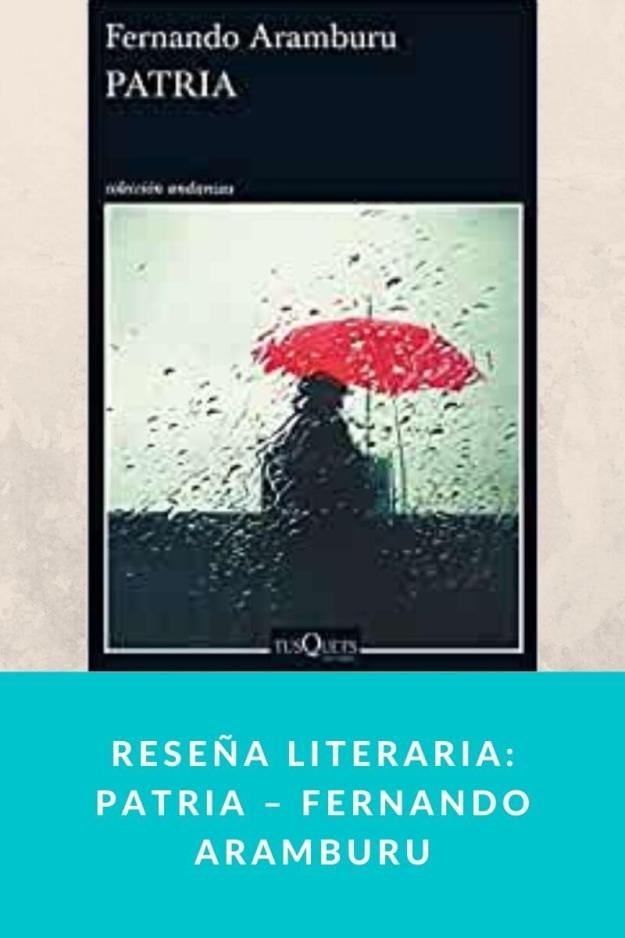 Reseña literaria: Patria – Fernando Aramburu