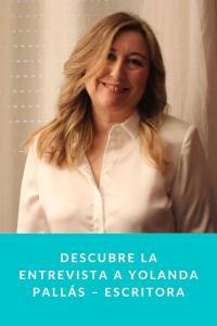 Descubre la entrevista a Yolanda Pallás – Escritora
