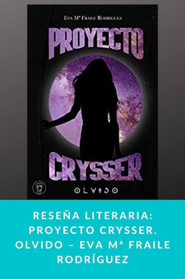 Reseña literaria: Proyecto Crysser. Olvido – Eva Mª Fraile Rodríguez