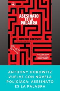 Anthony Horowitz vuelve con novela policíaca: Asesinato es la palabra