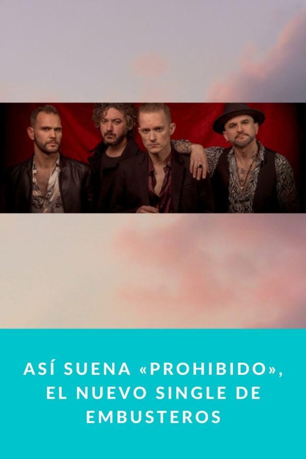 Así suena «Prohibido», el nuevo single de Embusteros