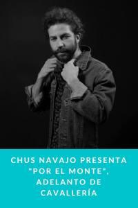 """Chus Navajo presenta """"Por el monte"""", adelanto de Cavallería"""
