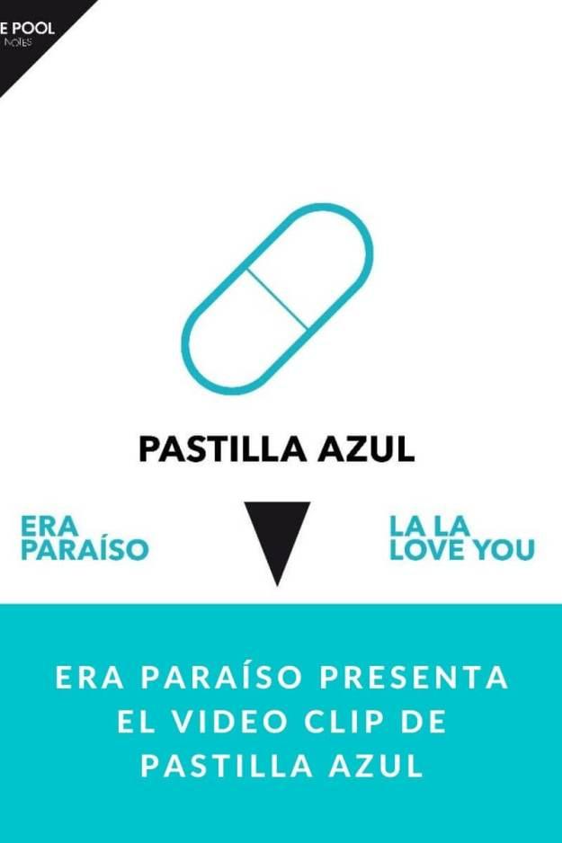 Era Paraíso presenta el videoclip de Pastilla azul