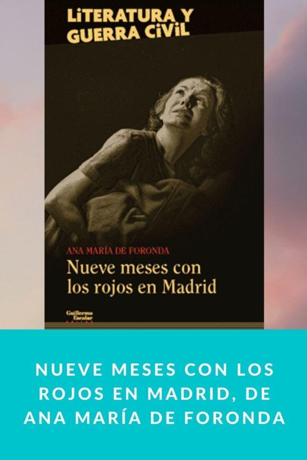 Nueve meses con los rojos en Madrid, de Ana María de Foronda