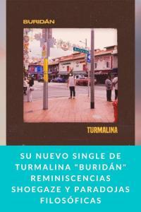 """Su nuevo single de TURMALINA """"Buridán"""" reminiscencias shoegaze y paradojas filosóficas"""
