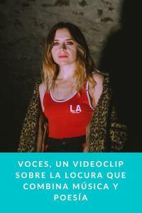 VOCES, un videoclip sobre la locura que combina música y poesía