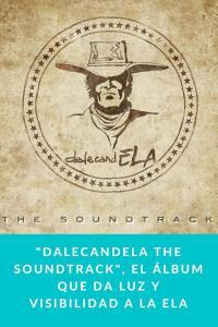 """""""DalecandELA The Soundtrack"""", El álbum que da luz y visibilidad a la ELA"""