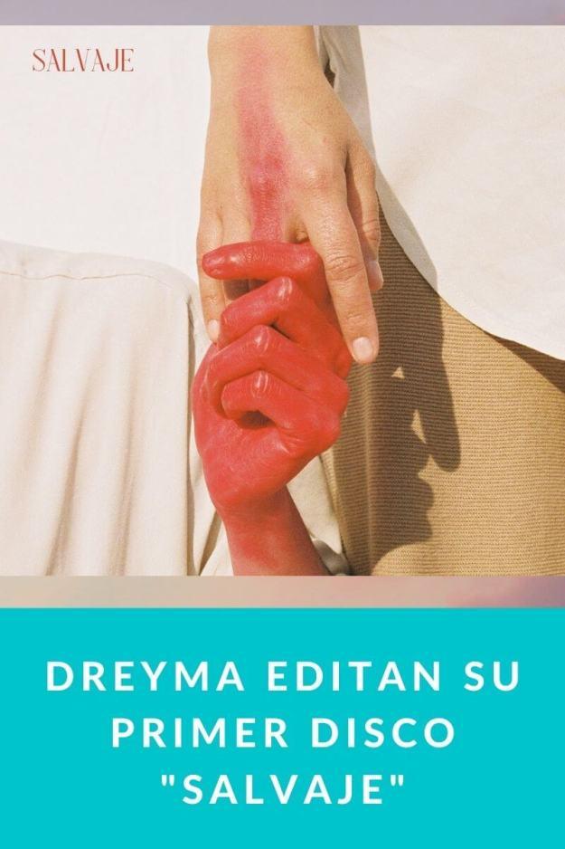 Dreyma editan su primer disco «Salvaje»