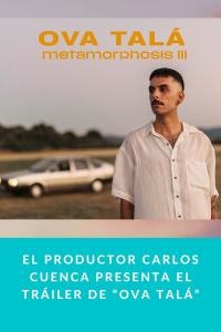 """El productor Carlos Cuenca presenta el tráiler de """"Ova Talá"""""""
