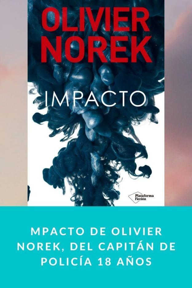 IMPACTO de Olivier Norek, del capitán de policía 18 años