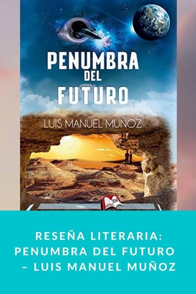 Reseña literaria: Penumbra del futuro  – Luis Manuel Muñoz
