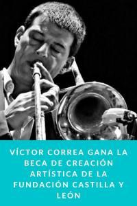Víctor Correa gana la beca de creación artística de la Fundación Castilla y León