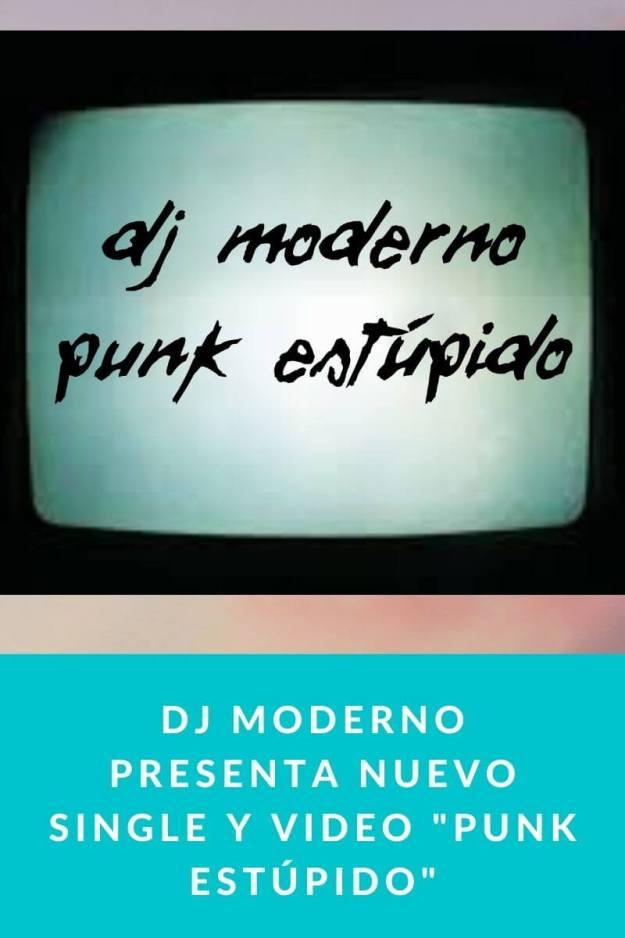 Dj Moderno presenta nuevo single y video «Punk Estúpido»