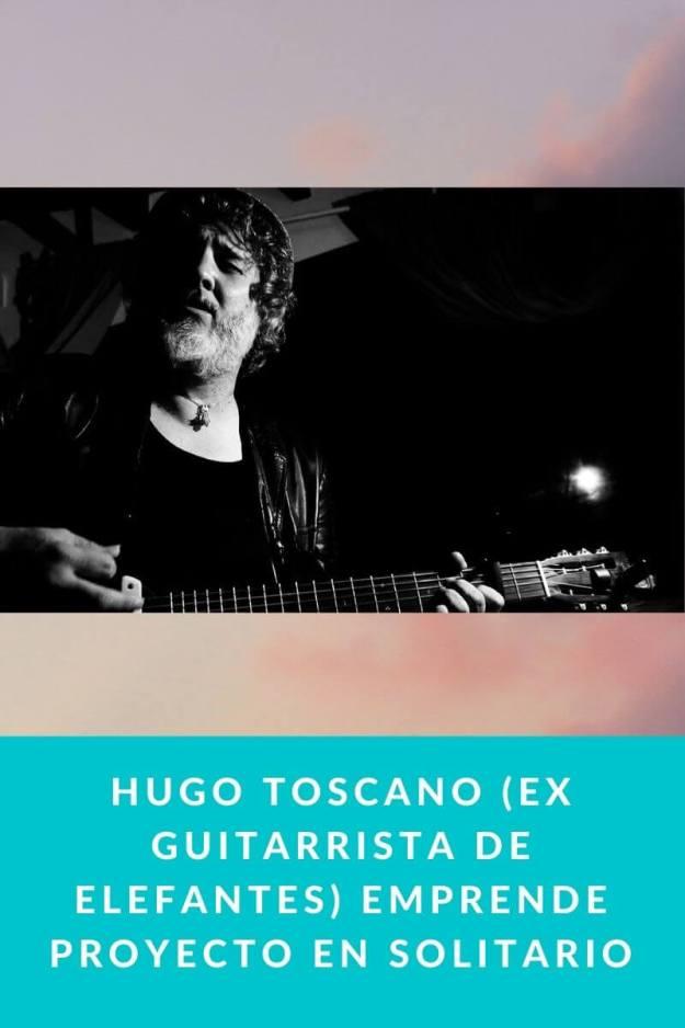 Hugo Toscano (ex guitarrista de Elefantes) emprende proyecto en solitario