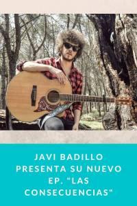 """Javi Badillo presenta su nuevo EP. """"Las Consecuencias"""""""