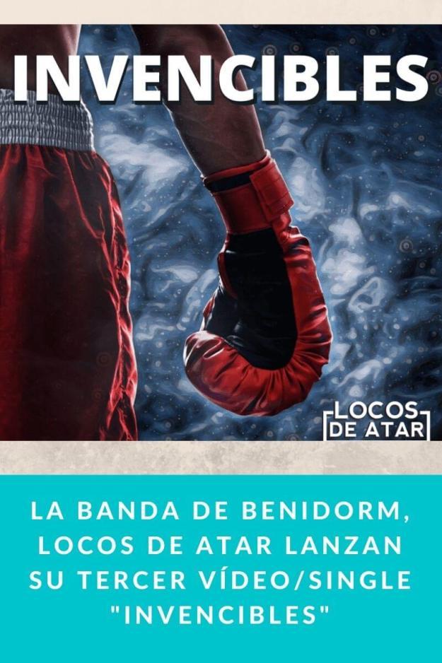 La Banda de Benidorm, Locos de atar lanzan su tercer vídeo/Single «Invencibles»