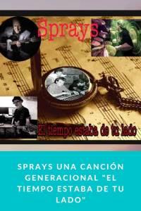 """SPRAYS una canción generacional """"El Tiempo estaba de tu Lado"""""""