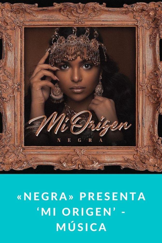 «Negra» presenta 'Mi origen' – Música